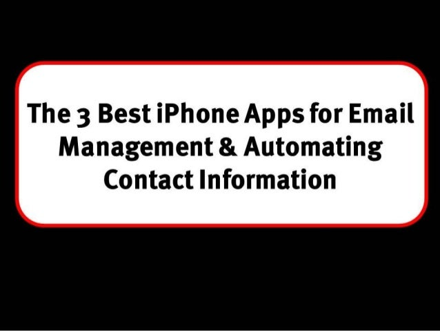 The 3 Best iPhone Apps for Email Management and Automating Contact Information