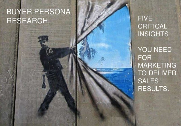 aamplify.co.nz 1 FIVE CRITICAL INSIGHTS YOU NEED FOR MARKETING TO DELIVER SALES RESULTS. BUYER PERSONA RESEARCH.