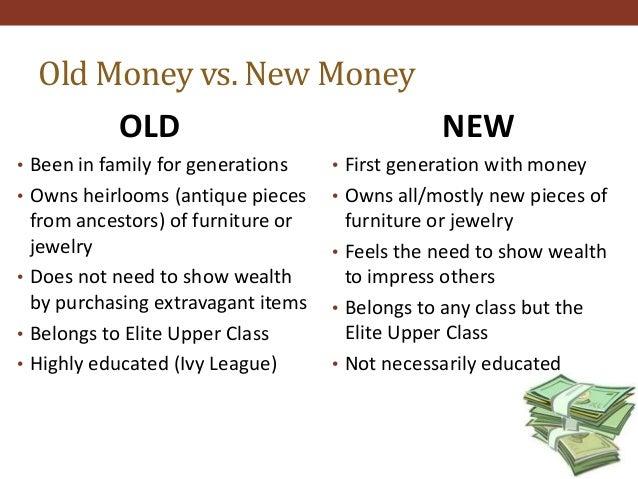 Old Money vs New Money Great Gatsby Old Money vs New Money• Been