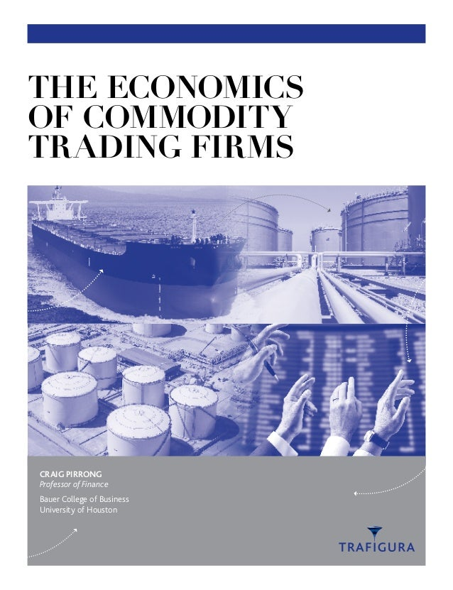Economics of Commodity Trading firms by Pirrong trafigura