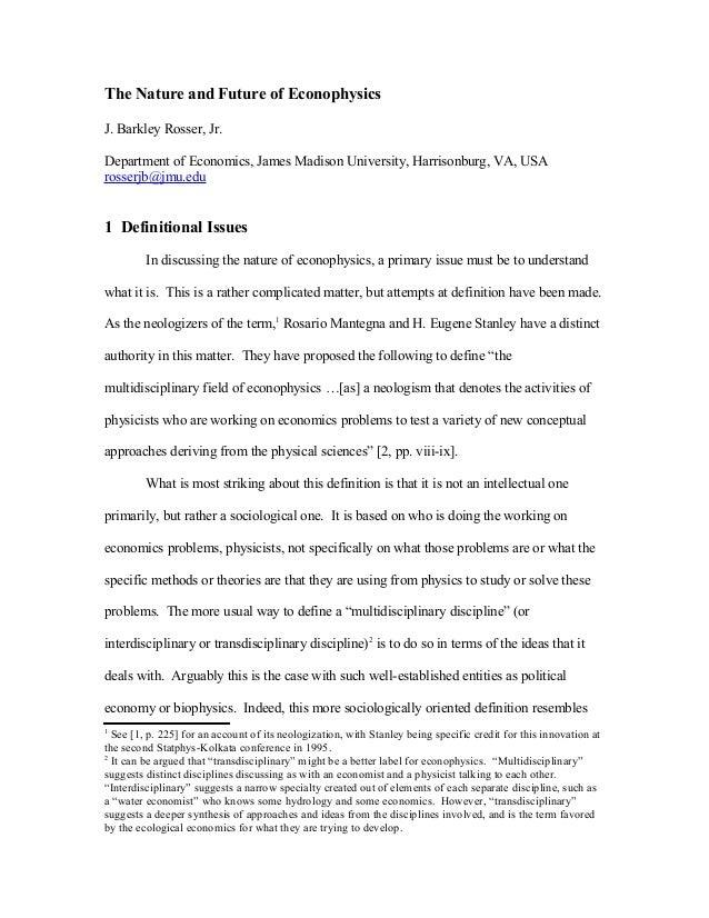 The Nature and Future of Econophysics J. Barkley Rosser, Jr. Department of Economics, James Madison University, Harrisonbu...