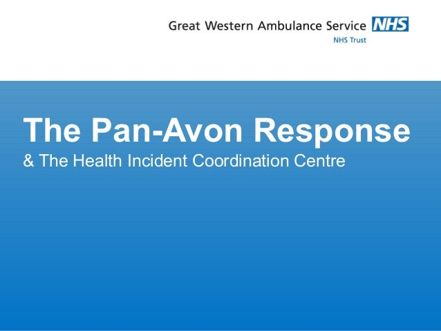 The Pan-Avon Response& The Health Incident Coordination Centre