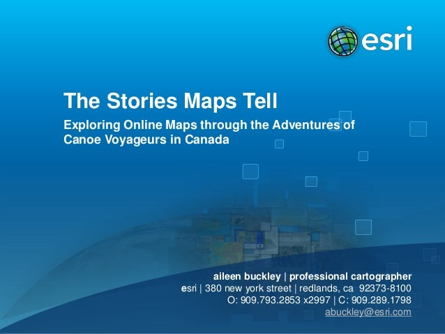 The Stories Maps Tell Exploring Online Maps through the Adventures of Canoe Voyageurs in Canada  aileen buckley | professi...