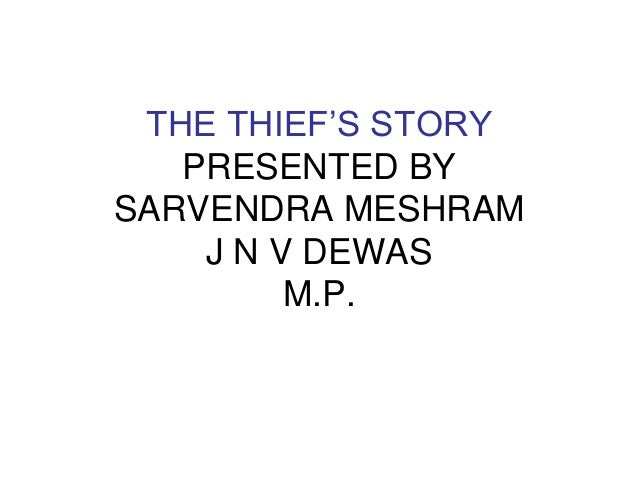 The thief's story