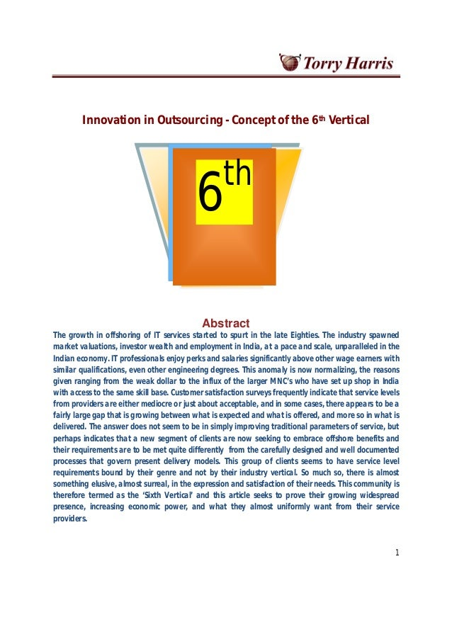 1 Innovation in Outsourcing - Concept of the 6th Vertical Abstract The growth in offshoring of IT services started to spur...