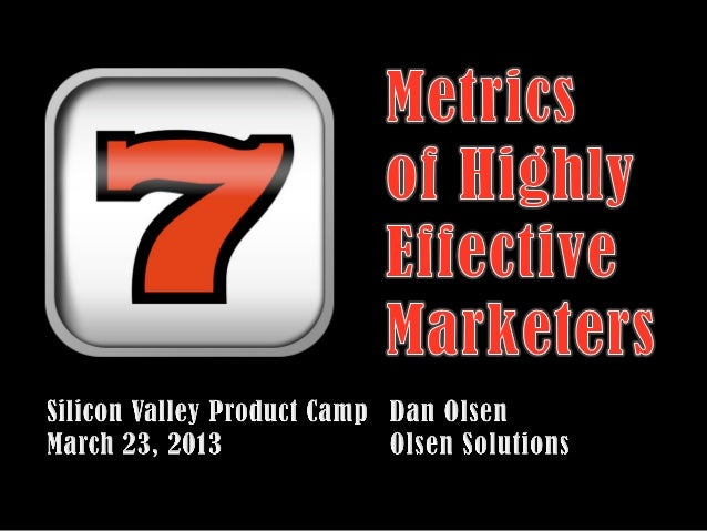 The 7 Metrics of Highly Effective Marketers by Dan Olsen