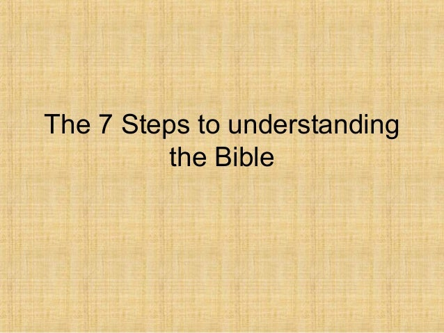 The 7 Steps to understanding the Bible