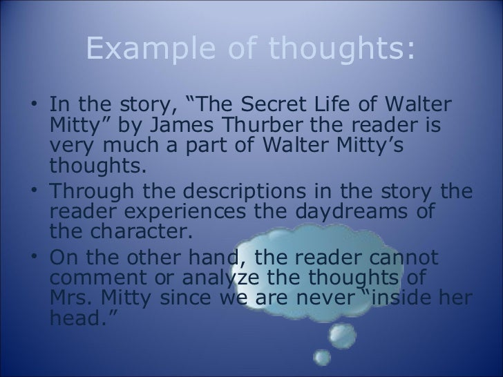 an analysis of daydreams in the secret life walter mitty by james thurber Walter mitty: walter mitty, american literary character, a meek and bumbling man who spends much of his time lost in heroic daydreams the short story the secret life of walter mitty (1939) by american author james thurber begins with its protagonist's fearlessly leading a navy crew through an aircraft takeoff.