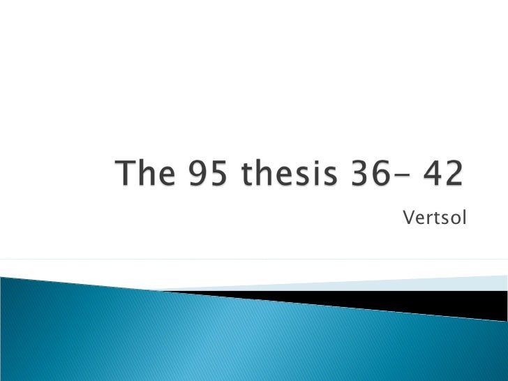 The 95 Thesis 36  42