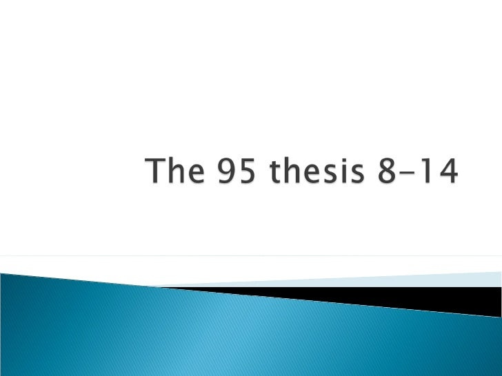 The 95 Thesis 8 14