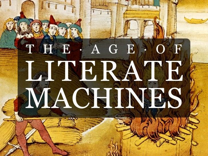 T H E · A G E · O F  LITERATE MACHINES
