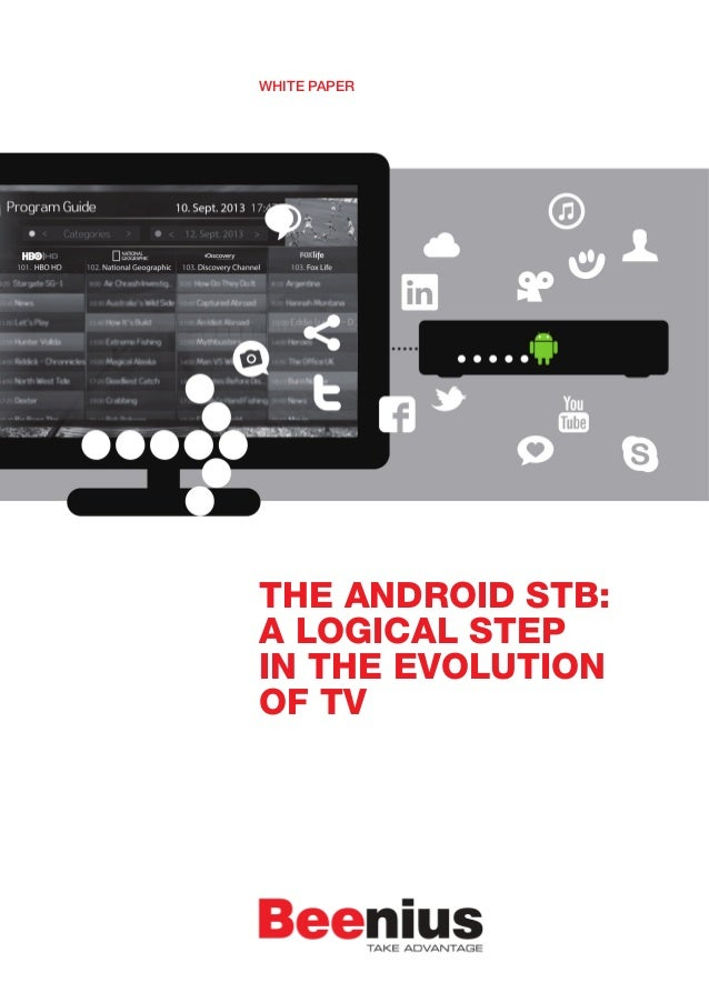 THE ANDROID STB: A LOGICAL STEP IN THE EVOLUTION OF TV WHITE PAPER