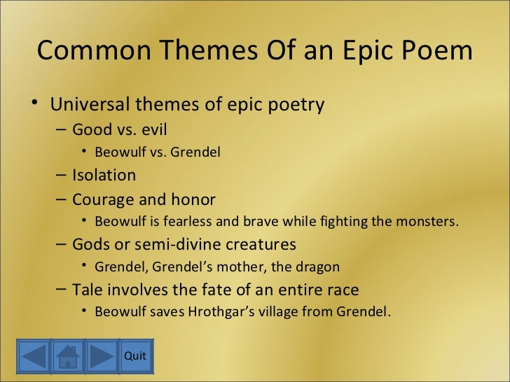 the theme of the epic poem The epic poem beowulf has many themes which run through the storyhowever, one them that can be considered a universal theme in thestory is the idea of loyalty.