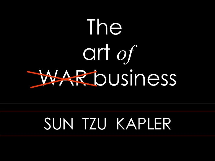 The  art  of WAR   business SUN  TZU  KAPLER