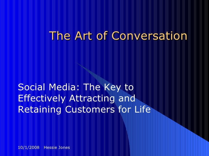 The Art of Conversation Social Media: The Key to Effectively Attracting and Retaining Customers for Life