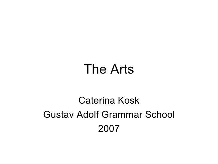 The Arts Caterina Kosk Gustav Adolf Grammar School 2007