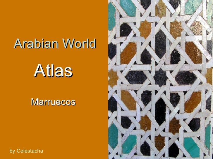 Atlas Marruecos Arabian World by Celestacha
