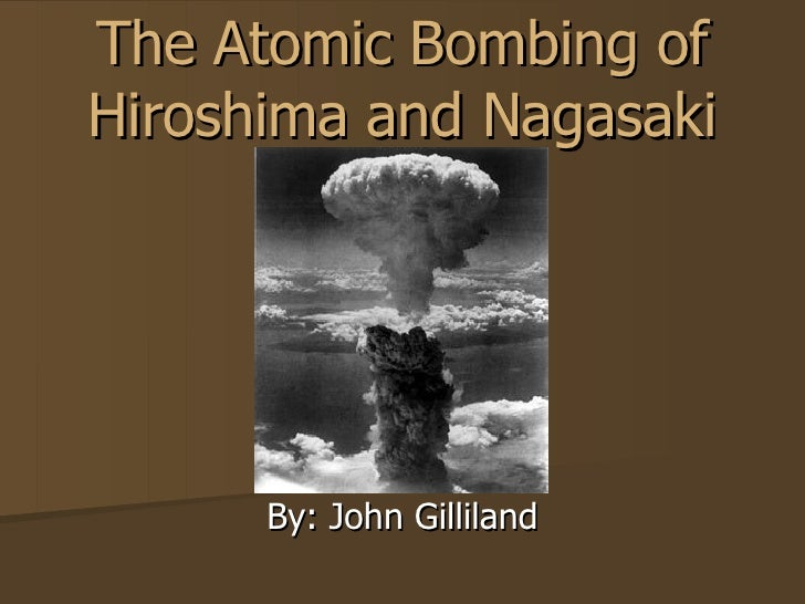 The Bombing of Hiroshima and Nagasaki
