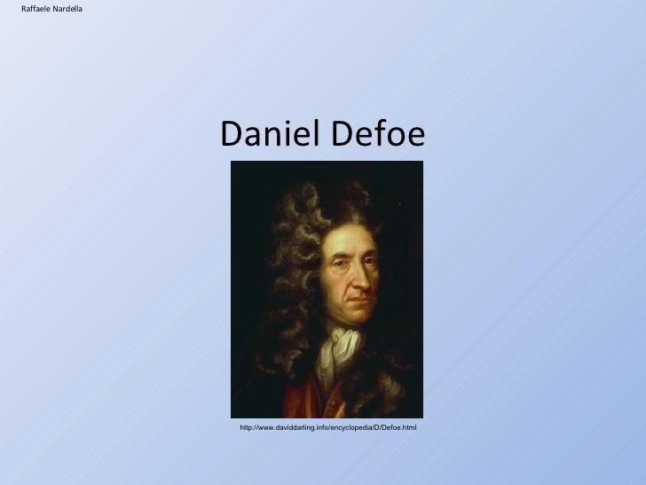Daniel Defoe Raffaele Nardella http://www.daviddarling.info/encyclopedia/D/Defoe.html