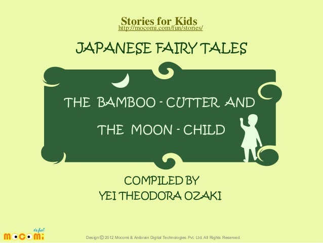 Stories for Kids http://mocomi.com/fun/stories/  JAPANESE FAIRY TALES  THE BAMBOO - CUTTER AND THE MOON - CHILD  COMPILED ...