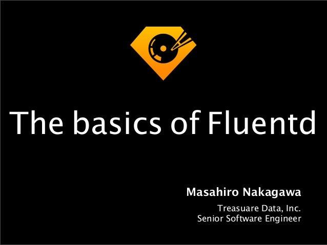 The basics of fluentd