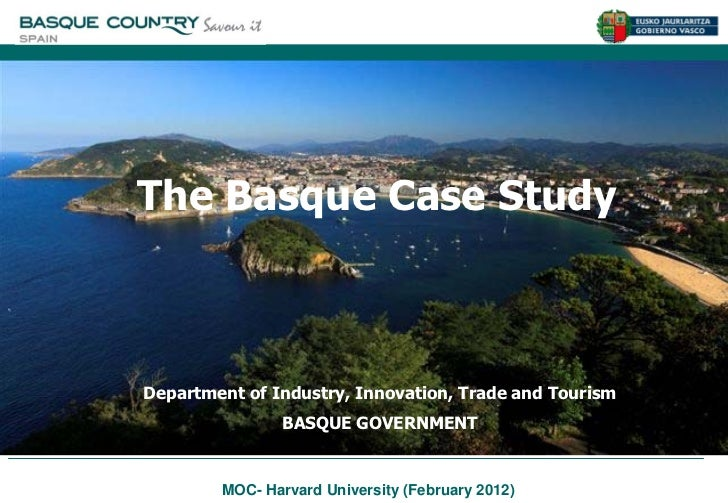 The Basque Case Study The Basque Case StudyDepartment of Industry, Innovation, Trade and Tourism Department of Industry, I...