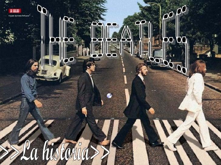 The Beatles >>La historia>>