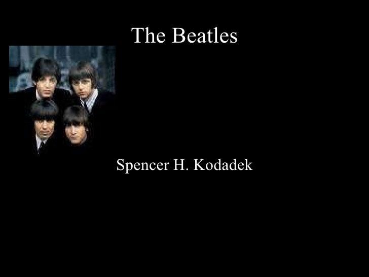The Beatles Spencer H. Kodadek