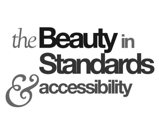 The Beauty in Standards and Accessibility