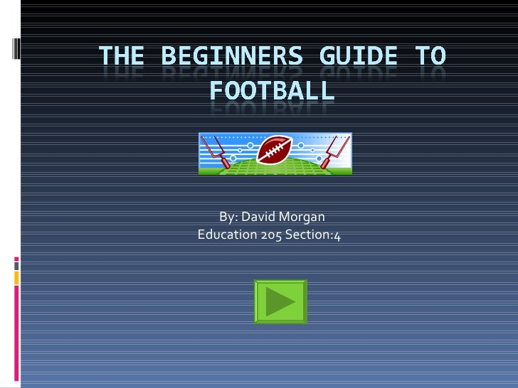 The Beginners Guide To Football