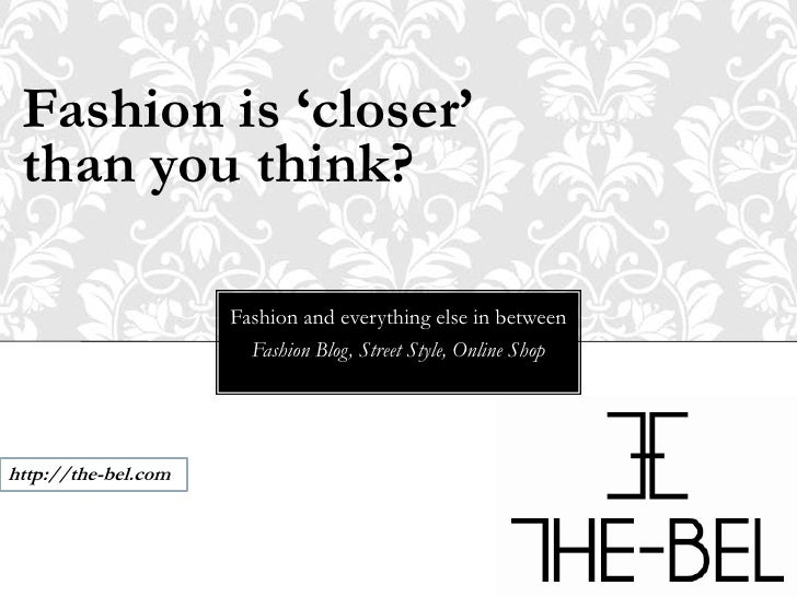Fashion is 'closer'<br />than you think?<br />Fashion and everything else in between<br />Fashion Blog, Street Style, Onli...