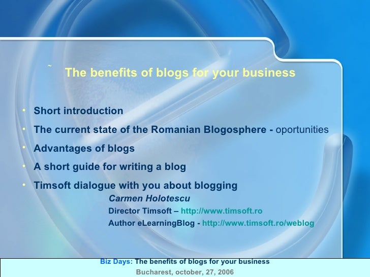 <ul><ul><li>The benefits of blogs for your business </li></ul></ul><ul><ul><li>Short introduction </li></ul></ul><ul><ul><...