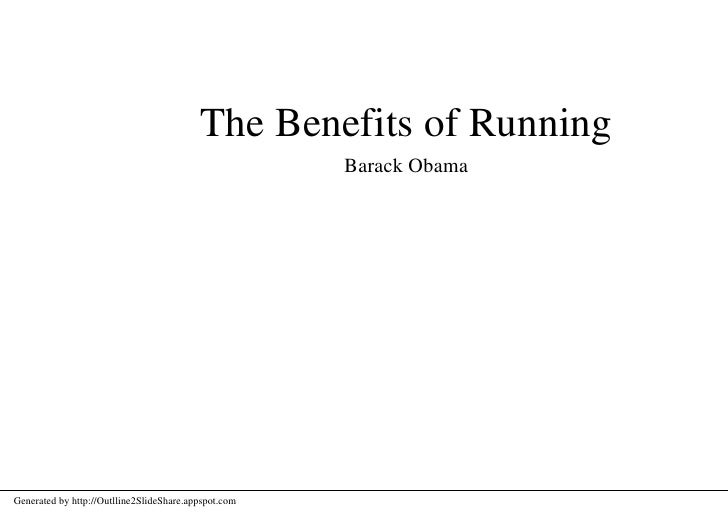 The Benefits of Running                                                       Barack Obama     Generated by http://Outllin...