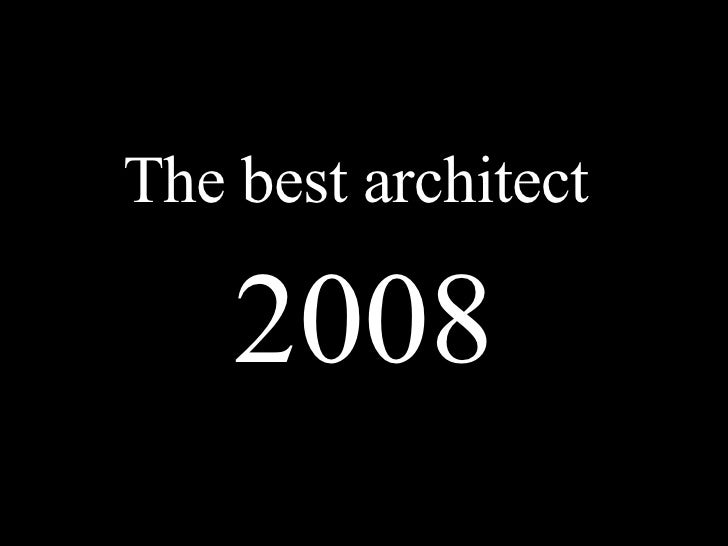The best architect for 2008