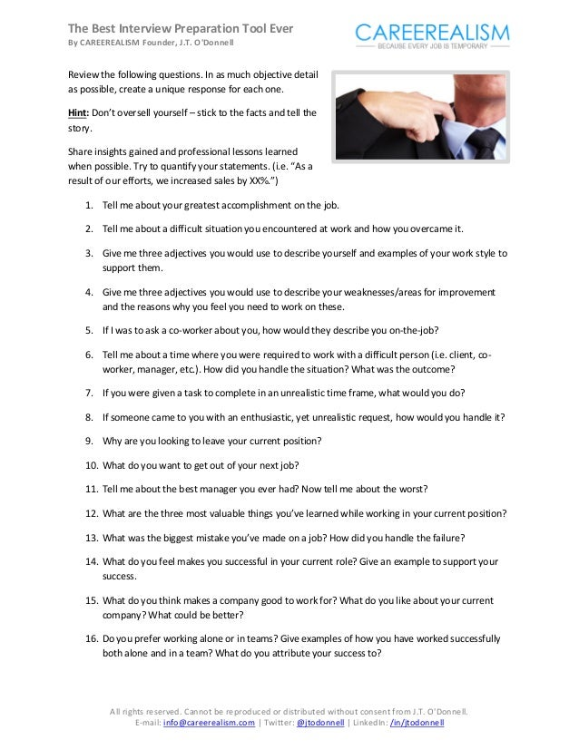 The Best Interview Preparation Tool EverBy CAREEREALISM Founder, J.T. ODonnellReview the following questions. In as much o...