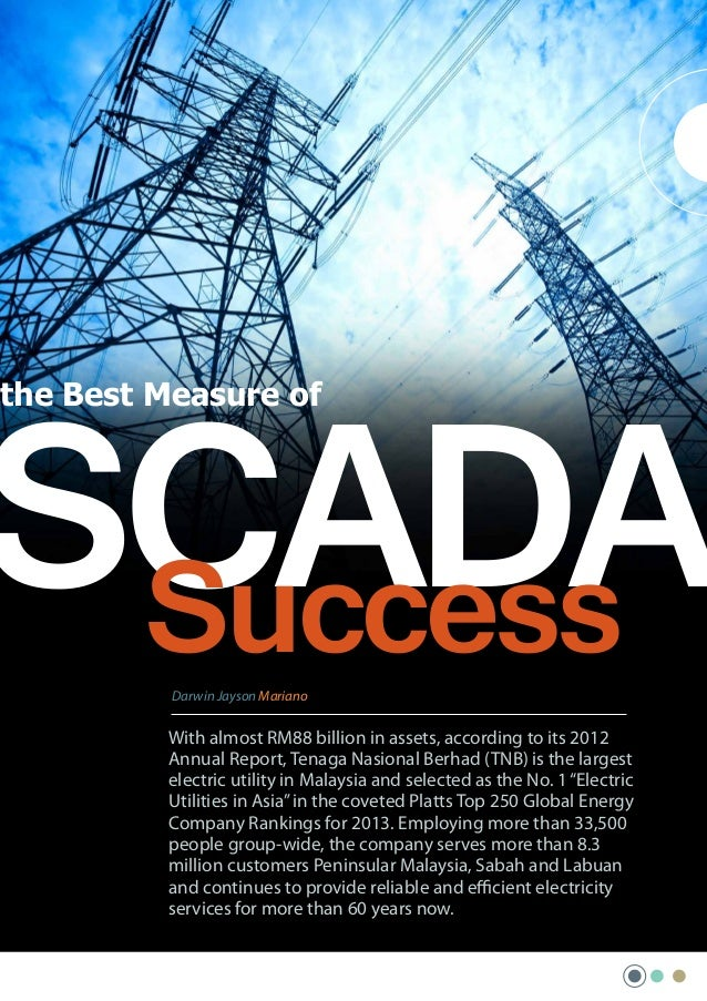SCADA Success the Best Measure of  Darwin Jayson Mariano  With almost RM88 billion in assets, according to its 2012 Annual...