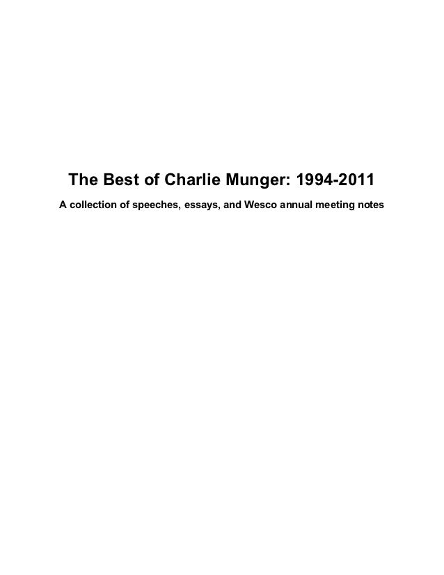 The Best of Charlie Munger: 1994-2011A collection of speeches, essays, and Wesco annual meeting notes