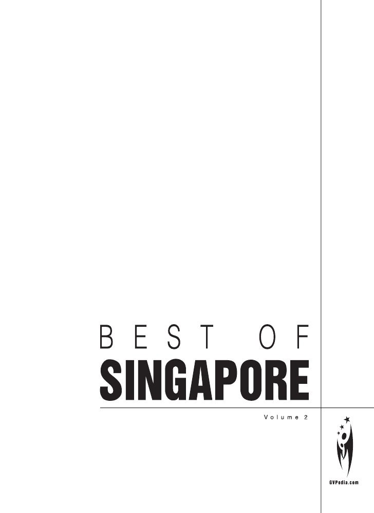 Best of Singapore Welcome to the                                                         Volume 2  Second Annual Edition  ...