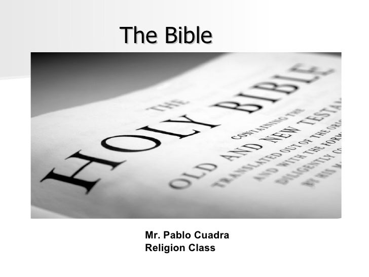 The Bible Mr. Pablo Cuadra Religion Class