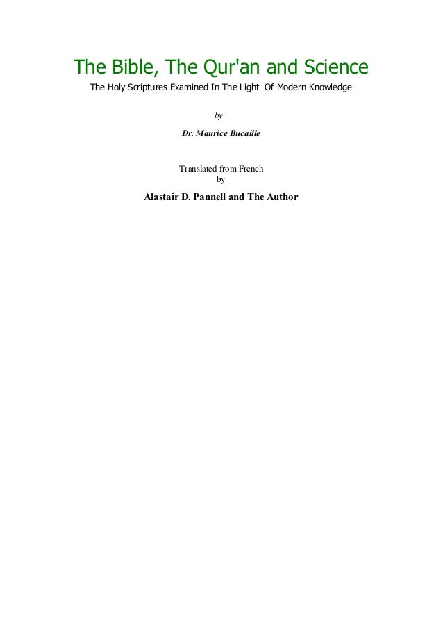 The Bible, The Qur'an and Science The Holy Scriptures Examined In The Light Of Modern Knowledge by Dr. Maurice Bucaille Tr...
