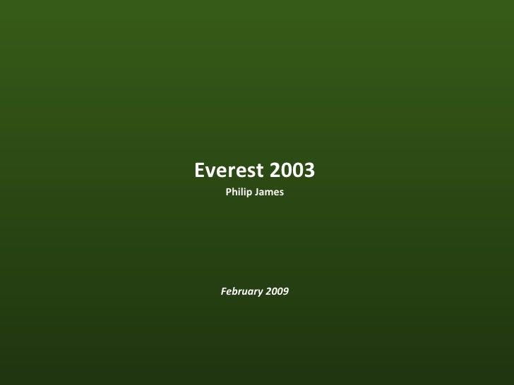 Everest 2003 Philip James February 2009