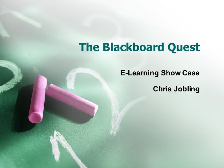 The Blackboard Quest E-Learning Show Case Chris Jobling