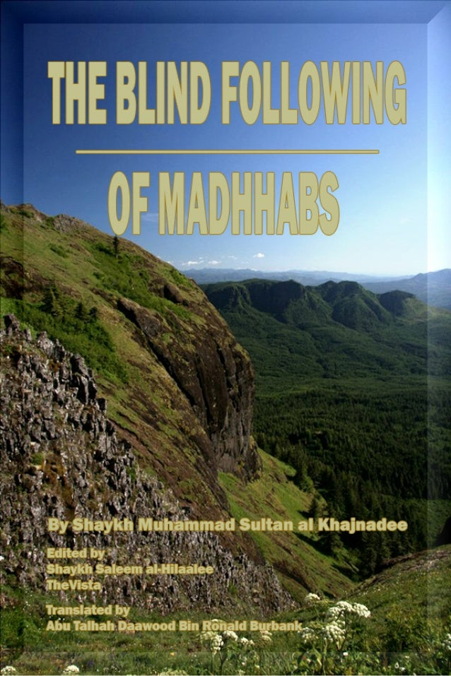 The blind-following-of-madhhabs