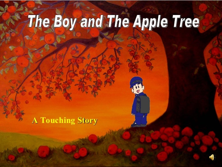 The Boy and The Apple Tree...A Touching Story