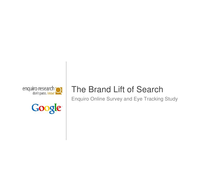 The Brand Lift of Search Enquiro Online Survey and Eye Tracking Study                                                    1