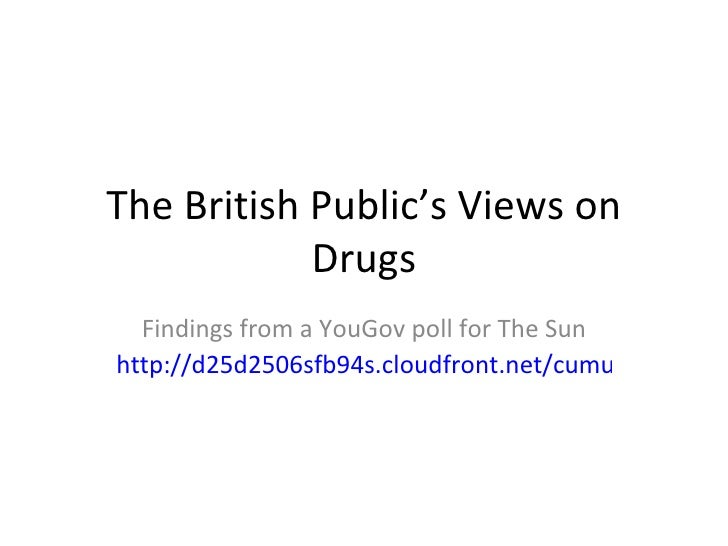 The British Public's Views on Drugs
