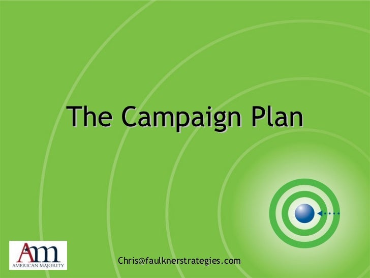 The Campaign Plan [email_address]