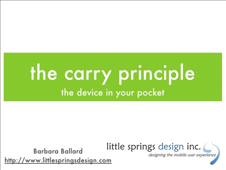 the carry principle                   the device in your pocket              Barbara Ballard http://www.littlespringsdesig...