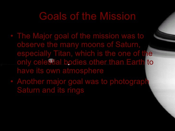 Cassini Mission Goals Goals of The Mission