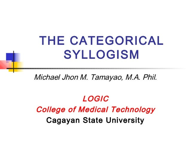 types of syllogisms A concise definition of syllogism along with usage tips, an expanded explanation , and  but it's worth being familiar with the most common types of syllogisms.